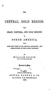 The central gold region by Gilpin, William