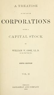 A treatise on the law of corporations having a capital stock by William W. Cook
