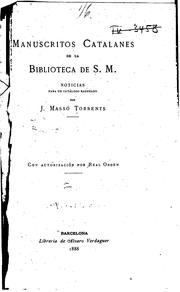 Manuscritos catalanes de la Biblioteca de S. M. Noticias para un catálogo razonado by Jaime Massó Torrents