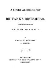 A short abridgement of Britane&#39;s distemper by Gordon, Patrick, fl. 1649.