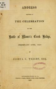 Address delivered at the celebration of the battle of Moore&#39;s Creek Bridge, February 27th, 1857 by Joshua G. Wright