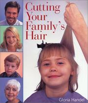 Cover of: Cutting your family's hair | Gloria Handel