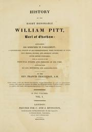 A history of the Right Honourable William Pitt, earl of Chatham by Francis Thackeray