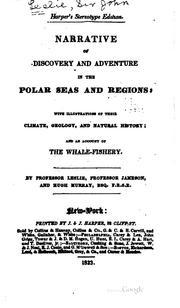 Narrative of discovery and adventure in the polar seas and regions by Leslie, John Sir