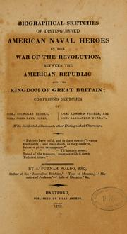 Biographical sketches of distinguished American naval heroes in the War of the Revolution, between the American Republic and the Kingdom of Great Britain by S. Putnam Waldo
