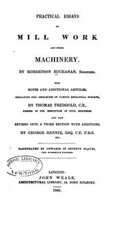Practical essays on mill work and other machinery by Robertson Buchanan