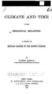 Climate and time in their geological relations by Croll, James