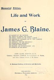 Life and work of James G. Blaine by John Clark Ridpath