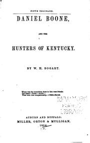 Daniel Boone and the hunters of Kentucky by W. H. Bogart