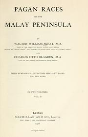 Pagan races of the Malay Peninsula by Walter W. Skeat