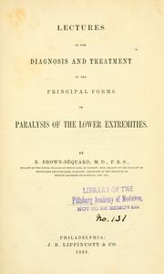 Lectures on the diagnosis and treatment of the principal forms of paralysis of the lower extremities by Charles-Edouard Brown-Séquard