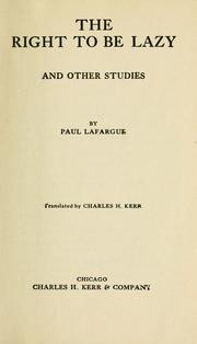 Cover of: The right to be lazy by Paul Lafargue