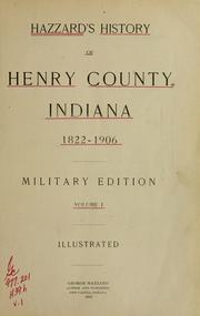 Hazzard's history of Henry county, Indiana, 1822-1906 by George Hazzard