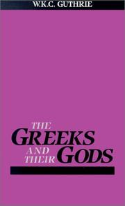 The Greeks and their gods by W. K. C. Guthrie