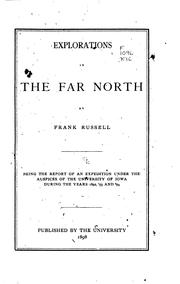 Explorations in the far North by Russell, Frank