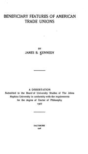 Beneficiary features of American trade unions by James Boyd Kennedy