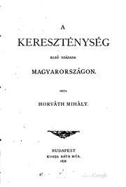 A kereszténység első százada Magyarországon.