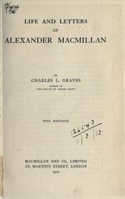 Cover of: Life and letters of Alexander Macmillan by Charles L. Graves