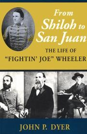 From Shiloh to San Juan by John P. Dyer