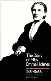 The diary of Miss Emma Holmes, 1861-1866 by Emma Holmes