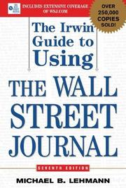 The Irwin Guide to Using the Wall Street Journal by Michael B. Lehmann
