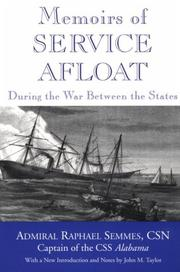 Memoirs of service afloat, during the war between the states by Semmes, Raphael