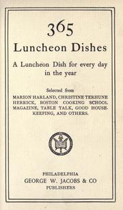 Cover of: 365 luncheon dishes by selected from Marion Harland, Christine Terhune Herrick, Boston cooking school magazine, Table talk, Good housekeeping, and others