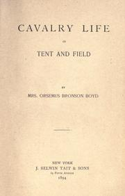 Cavalry life in tent and field by Boyd, Orsemus Bronson Mrs.