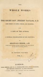 The whole works of the Right Rev. Jeremy Taylor by Taylor, Jeremy