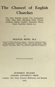 The chancel of English churches by Bond, Francis