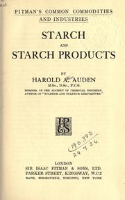 Starch and starch products by Harold Allden Auden