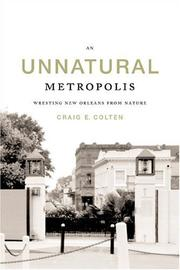 An Unnatural Metropolis by Craig E. Colten