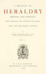 A treatise on heraldry, British and foreign by Woodward, John