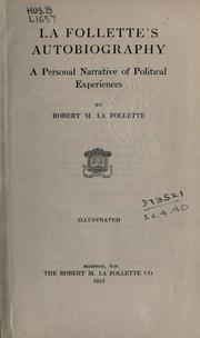 La Follette&#39;s autobiography by Robert Marion La Follette