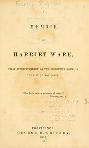 Cover of: A memoir of Harriet Ware by Wayland, Francis