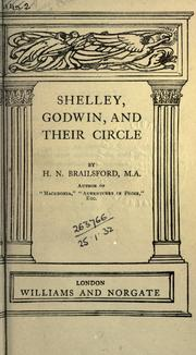 Shelley, Godwin, and their circle by Henry Noel Brailsford