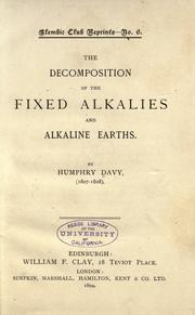 The decomposition of the fixed alkalies and alkaline earths by Sir Humphry Davy
