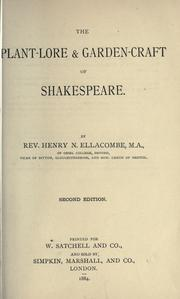 The plant-lore &amp; garden-craft of Shakespeare by Henry Nicholson Ellacombe