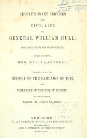 Revolutionary services and civil life of General William Hull by Campbell, Maria