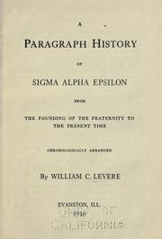 Cover of: A paragraph history of Sigma alpha epsilon from the founding of the fraternity to the present time by Levere, William C.