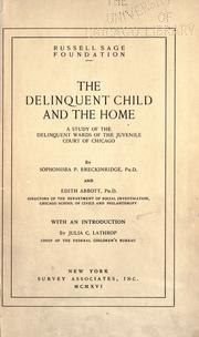 The delinquent child and the home by Breckinridge, Sophonisba Preston
