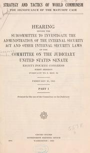 Strategy and tactics of world communism by United States. Congress. Senate. Committee on the Judiciary