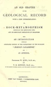 An old chapter of the geological record with a new interpretation, or, Rock-metamorphism (especially the methylosed kind) and its resultant imitations of organisms by King, W.