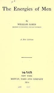 The energies of men by William James