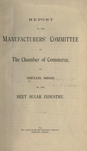 Report of the Manufacturers' Committee of the Chamber of Commerce, of Portland, Oregon, on the beet sugar industry PDF