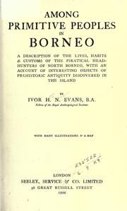 Among primitive peoples in Borneo by Ivor H. N. Evans