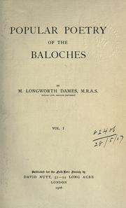 Popular poetry of the Baloches by Mansel Longworth Dames