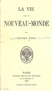 La vie dans le Nouveau-Monde by Xavier Eyma