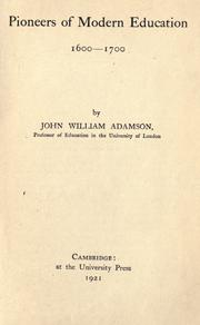 Cover of: Pioneers of modern education 1600-1700 by John William Adamson