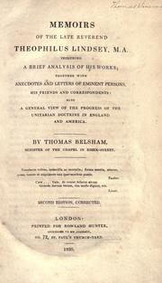 Memoirs of the late Reverend Theophilus Lindsey, M.A by Thomas Belsham